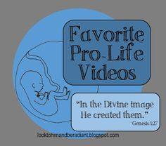 Favorite Pro Life Videos You Tube playlist- great for youth groups, classrooms, or Bible studies