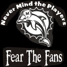 New Custom Screen Printed Tshirt Never Mind The Players Fear Fans Miami Dolphins Small - 4XL Free Sh