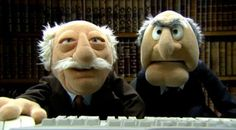 """Statler and Waldorf, The Muppets {1976 - 1981}  Jack and Roger in """"the heckler balcony!""""  I miss Jack"""