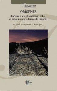 Orígenes: enfoques interdisciplinares sobre el poblamiento indígena de Canarias / A. José Farrujia de la Rosa (ed.) . http://absysnetweb.bbtk.ull.es/cgi-bin/abnetopac01?TITN=530274