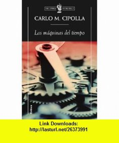 7 best ebooks on line images on pinterest tutorials before i die las maquinas del tiempo 9788498921137 carlo m cipolla isbn 10 fandeluxe Choice Image