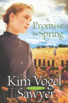 A Promise for Spring by Kim Vogel Sawyer - another good book!