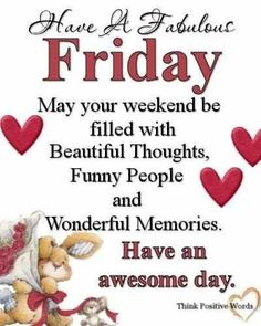 A fabulous friday friday image quotes friday quotes friday images friday Friday Morning Greetings, Friday Morning Quotes, Happy Weekend Quotes, Good Morning Happy Friday, Friday Wishes, Happy Friday Quotes, Cute Good Morning Quotes, Good Morning Inspirational Quotes, Good Morning Messages