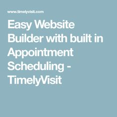 Easy Website Builder with built in Appointment Scheduling - TimelyVisit