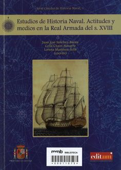 Estudios de historia naval :  Inclou: Una inspección técnica del casco de una galera del siglo XVIII