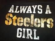 PITTSBURGH STEELERS~ALWAYS A STEELERS GIRL.