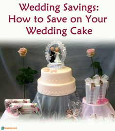 The average wedding costs over $25k - plan ahead and you can cut down the cost of the cake