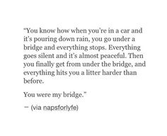 You were my bridge...