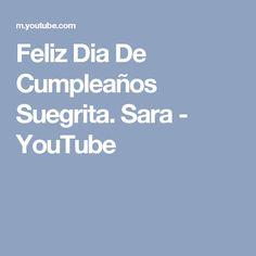 Feliz Dia De Cumpleaños Suegrita. Sara - YouTube