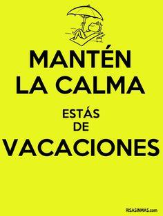 Mantén la calma estás de vacaciones.