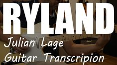 Ryland By Julian Lage - Guitar Transcription With Tab - PDF