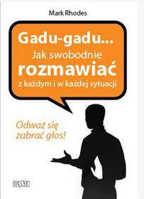 Gadu-Gadu. Jak swobodnie rozmawiać z każdym i w każdej sytuacji-Rhodes Mark