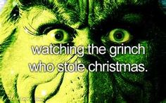Watching the grinch who stole christmas :)