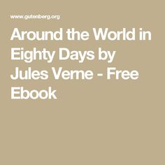 Around the World in Eighty Days by Jules Verne - Free Ebook