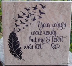 A personal favorite from my Etsy shop https://www.etsy.com/listing/468383984/your-wings-were-ready-but-my-heart-was