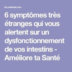 6 symptômes très étranges qui vous alertent sur un dysfonctionnement de vos intestins - Améliore ta Santé Hygiene, Nutrition, Ayurveda, Natural Treatments, Natural Remedies, Stuff Stuff, Other, Anatomy