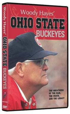 Woody Hayes' Ohio State Buckeyes!  Woody is gone...but never forgotten.