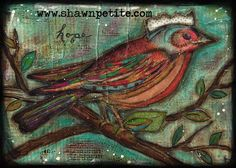 Never ever Give up.... Hope for healing, hope for a new day, hope for love, hope for joy......Hope flys 10x8 print of original on wood 25.00