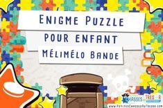 Enigme puzzle pour enfant à faire pour une activités ludique, une chasse au trésor ou un jeux de piste ! Un énigme facile et rapide pour les petits !