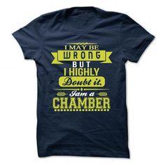 CHAMBER T Shirts, Hoodies, Sweatshirts. BUY NOW ==► https://www.sunfrog.com/Camping/CHAMBER-139892078-Guys.html?41382