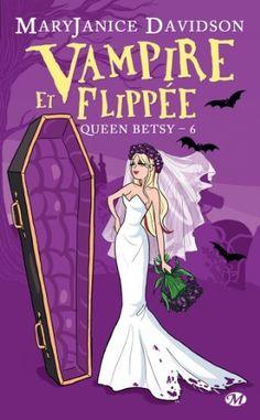 Vampire et Flippée: Queen Betsy, T6 de Maryjanice Davidson, http://www.amazon.fr/dp/B00JXQYV2U/ref=cm_sw_r_pi_dp_Gcxcvb174D6D4