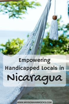 Mission Hammocks are a producer of beautiful 100% handmade manila cotton hammocks, handcrafted in Nicaragua with love by locals who are deaf, dumb, mute, or otherwise disadvantaged. Mission Hammocks strives to give these people the opportunities they deserve.  #handmade #hammockchair #hammocks #Empowerment
