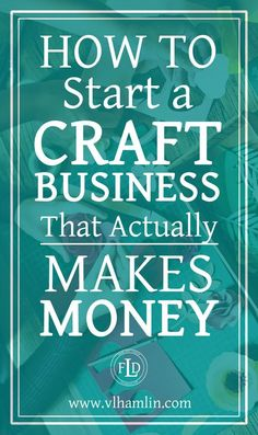 Ever wondered how to start a craft business? This post is for you - it's packed full of tips and tricks to help you start a craft business today!