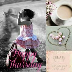 Pink, Happy Thursday, create a life that feels good on the inside. mood/color collage