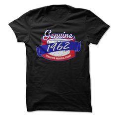 cool Genuine 1962  Check more at http://doomtshirts.xyz/hot-tshirts/genuine-1962-big-sale