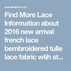 Find More Lace Information about  2016 new arrival french lace bembroidered tulle lace fabric wtih stone,.Nigeria lace for wedding dress high quality white  ,High Quality new arrival french lace,China tulle lace Suppliers, Cheap nigeria lace from popular corner on Aliexpress.com