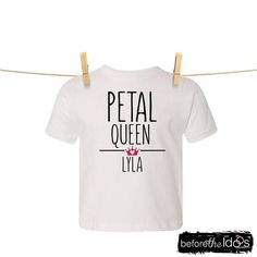 Petal Queen with First Name and Crown T-Shirt /// First Names, Crown, Queen, T Shirts For Women, Weddings, Flower, Trending Outfits, Tops, Fashion