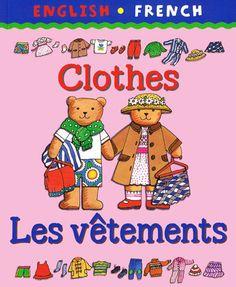 My First Bilingual Book - Clothes / Les Vêtements