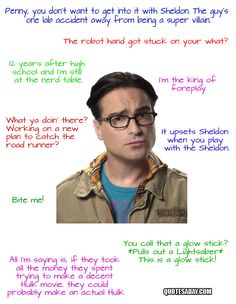 The Big Bang Theory Quotes (7 Pics), not his best quotes..ok..I'm a little in love with this particular nerd