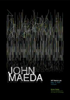 Elise Co + Nikita Pashenkov, Poster for John Maeda, 2008MIT Media Lab Aesthetics + Computation Group '00 + '02(via)