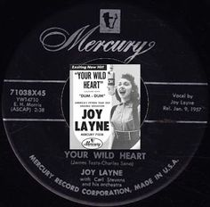 "Joy was a 15-year-old sophomore at Lyons Township High School when she recorded ""Your Wild Heart"" in 1957.  Mercury Records suggested the Brookfield teen changed her name from Joy Nagl to Joy Layne."