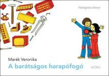 Marék Veronika - A barátságos harapófogó