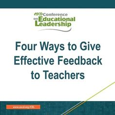 Four Ways to Give Effective Feedback to Teachers - ASCD Inservice School Leadership, Leadership Coaching, Educational Leadership, Life Coaching, Educational Administration, Coaching Quotes, Leadership Development, School Counseling, Educational Technology