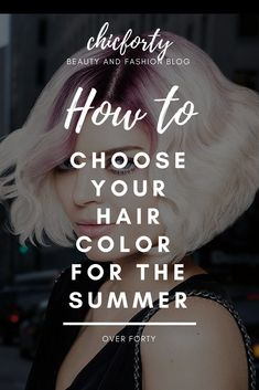 How to choose your hair color for the summer over forty? Need help to choose a good shade? Here is a little guide if you unsure which hair colors are trendy on this summer. Check it before your next salon visit :)