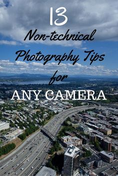 Non-technical photography tips for any camera | Tracie Travels - A good starting point for learning to improve your photography.
