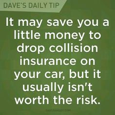 Advice from Dave Ramsey: Unless you have the cash to replace your car, you should probably keep collision insurance. Financial Peace, Financial Success, Dave Ramsey Quotes, Money Makeover, Money Saving Tips, Managing Money, Money Tips, Budgeting Finances, Frugal Tips