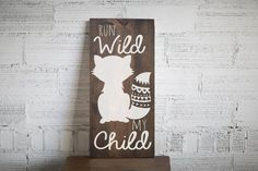 Run Wild My Child Wood Sign Home Decor | Tribal Baby Shower Gift | Woodland Nursery Decor