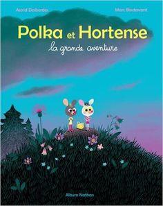 Amazon.fr - Polka et Hortense - Astrid Desbordes, Marc Boutavant - Livres