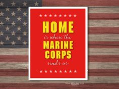 Home Is Where The Marine Corps Sends Us art print