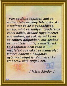 Tapintat Márai Sándor Gabriel Garcia, Karma, Poems, Life Quotes, About Me Blog, Funny, Haus, Ideas, Quote Life