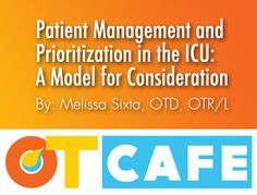 """Occupational Therapy's Distinct Value in the Intensive Care Unit (ICU) Many might pose the question """"What is occupational therapy's (OT's) distinct value in the ICU setting?"""" OT plays an important ..."""