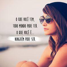 O que você é... Ninguém pode ser! #mensagenscomamor #frases #reflexões #pensamentos #ter #ser