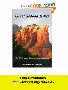 Great Sedona Hikes The 50 Greatest Hikes in Sedona, Arizona (9781450571296) William Bohan, David Butler , ISBN-10: 1450571298  , ISBN-13: 978-1450571296 ,  , tutorials , pdf , ebook , torrent , downloads , rapidshare , filesonic , hotfile , megaupload , fileserve