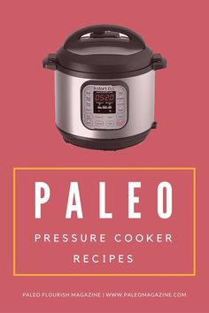 Get this giant list of AIP and Paleo pressure cooker recipes here. You can use your instant pot to make these delicious recipes, including stews, desserts, and more.