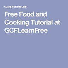 Free Food and Cooking Tutorial at GCFLearnFree