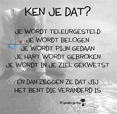 Wanneer wij door iemand bedrogen worden, kan het verdriet ons in hem vergist te hebben meer pijn doen dan het nadeel dat ons zijn bedrog berokkent. True Quotes, Words Quotes, Best Quotes, Sayings, Motivational Quotes, The Words, Dutch Phrases, Dutch Quotes, Les Sentiments